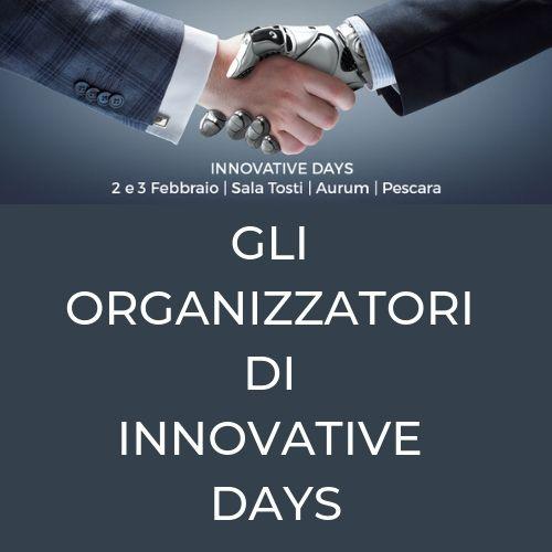 Chi sono gli organizzatori di Innovative Days? Conosciamoli meglio